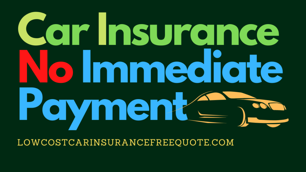 Car_Insurance_No_Immediate_Payment