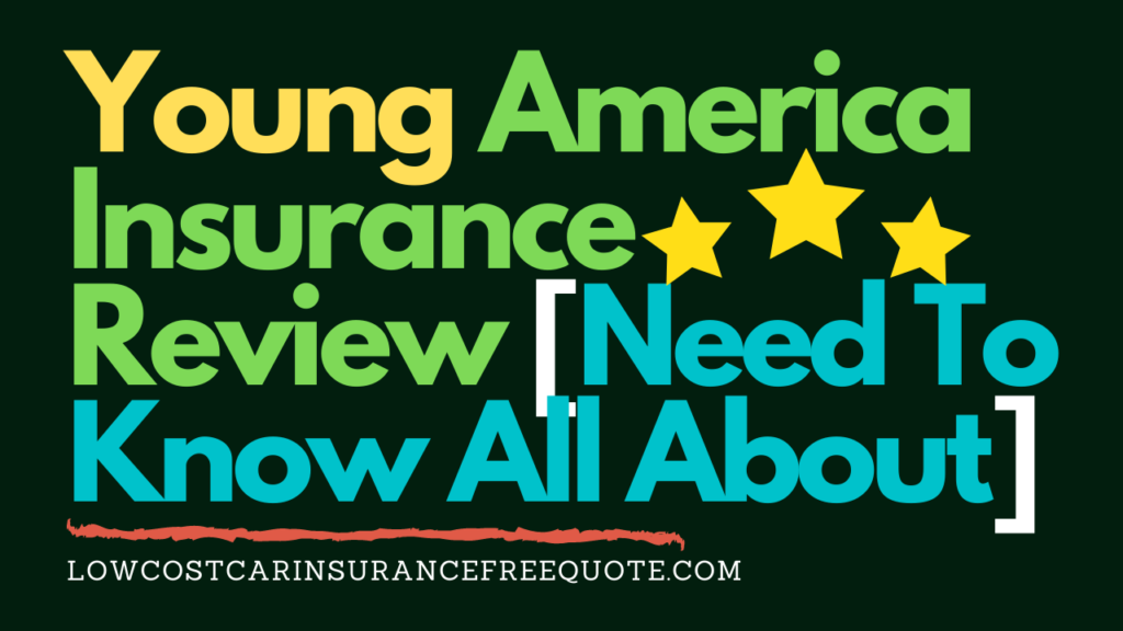 Young America Insurance Review