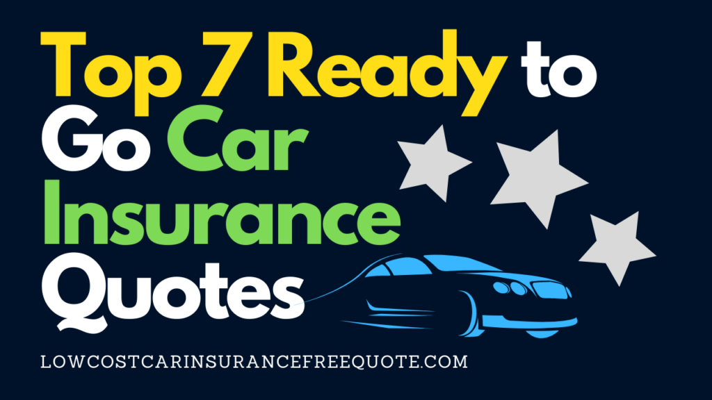 Ready to Go Car Insurance Quotes