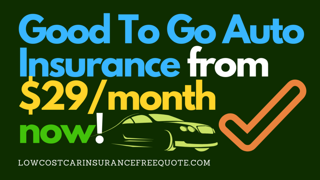 Good_To_Go_Auto_Insurance_from_$29